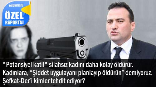 ŞefkatDer: Polis dahi silah bulundurmasın