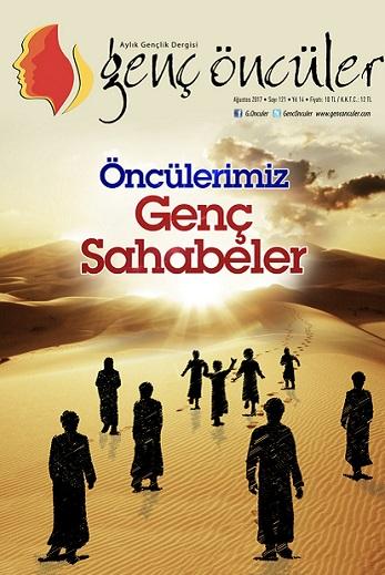 """Genç Öncüler dergisi, Ağustos/121. sayısında """"Öncülerimiz: Genç Sahabeler"""" dosyasıyla çıktı."""