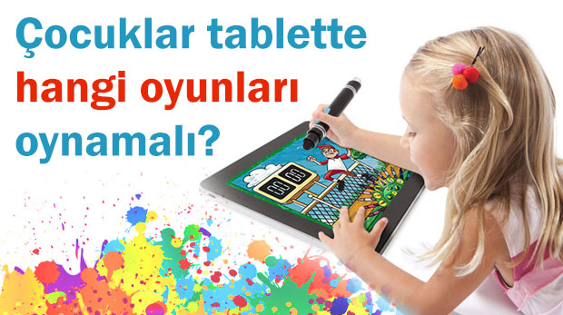 Çocuklar tabletle mümkün olduğunca geç tanışmalı