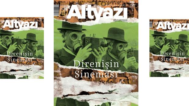Altyazı'dan 'Direnişin Sineması' sayısı çıktı
