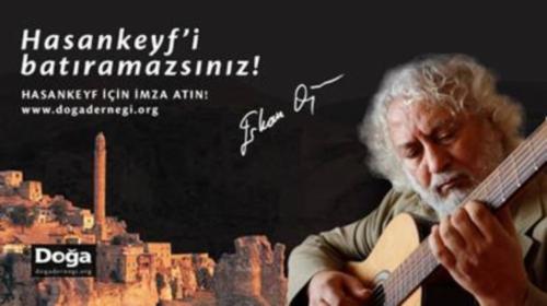 Erkan Oğur: Hasankeyf'i batıramazsınız!