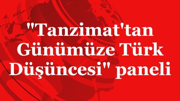 """""""Tanzimat'tan Günümüze Türk Düşüncesi"""" paneli"""