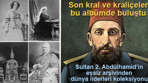 Abdülhamid'in Arşivinden Dünya Liderleri
