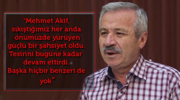 """""""Mehmet Akif öldüğü gün dirildi"""""""