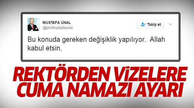 Rektör Mustafa Ünal'dan vizelere cuma namazı ayarı