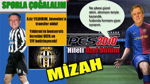 (Mizah) Aziz Yıldırım Juventus'a Transfer Oldu