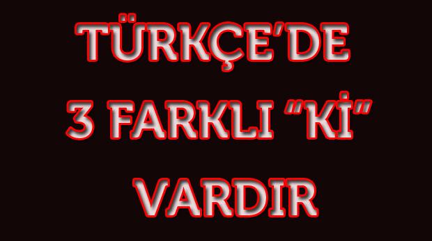 """Türkçe'de """"ki"""" nin yazımı"""