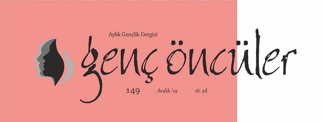 """Genç Öncüler'in Aralık/149. sayısı """"Kültürel İktidar Kavgamız"""" manşetiyle çıktı!"""
