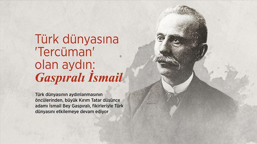 Türk dünyasında iz bırakan düşünce adamı: Gaspıralı İsmail