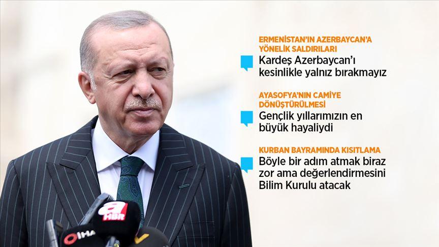 Cumhurbaşkanı Erdoğan: Ayasofya'nın bu süreci bizim iç egemenlik meselemizdir